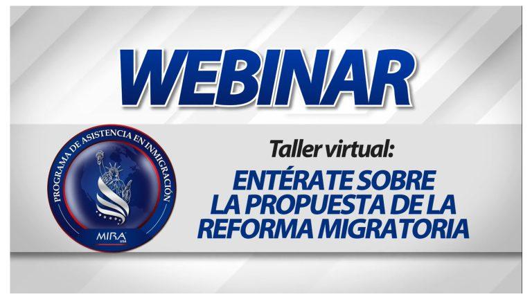 TALLER VIRTUAL: Entérate sobre la propuesta de la Reforma Migratoria